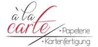 à la carte - exklusive Kartenfertigung